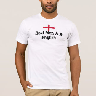 Real Men Are English T-Shirt