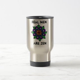 Real Men Are Zen Travel Mug