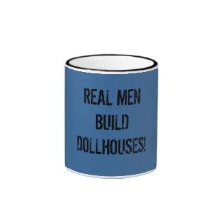 Real men build dollhouses! ringer mug