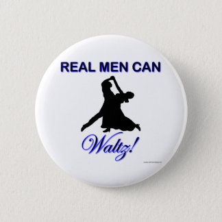 Real Men Can Waltz 6 Cm Round Badge