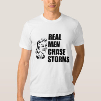 Real Men Chase Storms in Black Tee Shirts