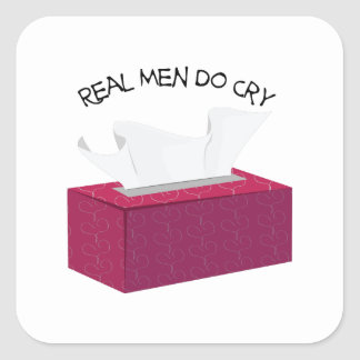 Real Men Cry Square Sticker
