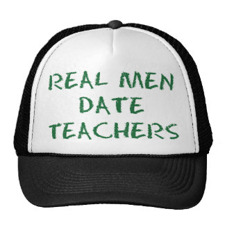 Real Men Date Teachers Green Trucker Hat