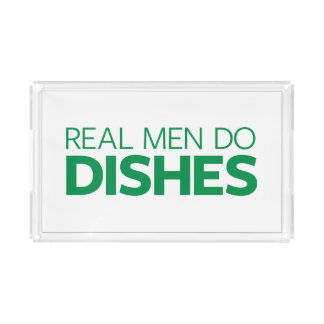 Real Men Do Dishes Acrylic Tray