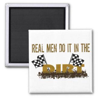 Real Men Do It In The Dirt Fridge Magnets