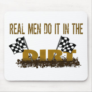 Real Men Do It In The Dirt Mouse Pad