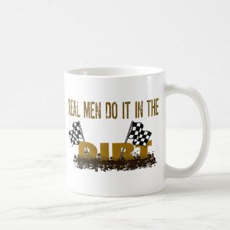 Real Men Do It In The Dirt Mugs