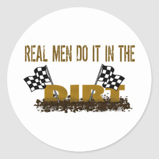 Real Men Do It In The Dirt Stickers