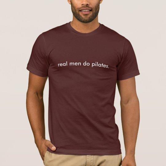 real men do pilates T-Shirt