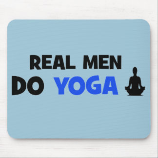 Real Men Do Yoga - Unique Yoga Gifts Mouse Mat