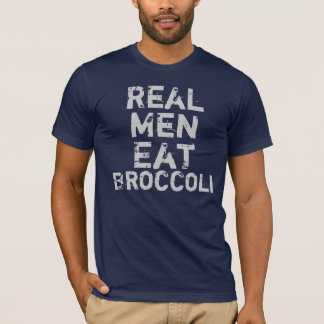 Real Men Eat Broccoli T-Shirt