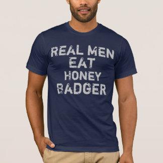 Real Men Eat Honey Badger T-Shirt