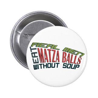 Real Men Eat Matza Balls - Jewish Humor 6 Cm Round Badge