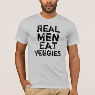 Real Men Eat Veggies T-Shirt