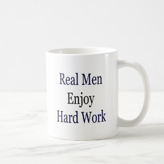 Real Men Enjoy Hard Work Mugs