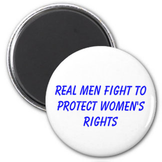 real men fight to protect women's rights 6 cm round magnet