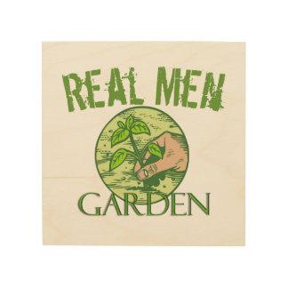 Real Men Garden Wood Print