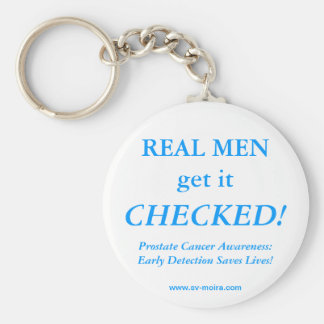 REAL MEN get it CHECKED! Early Detection Basic Round Button Key Ring