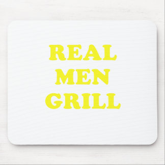 Real Men Grill Mouse Pads