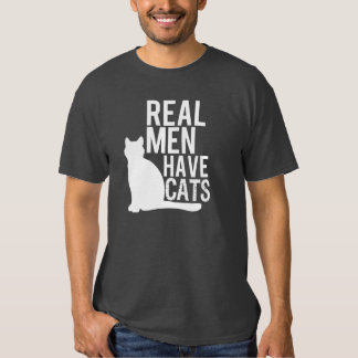 Real Men Have Cats funny Shirts