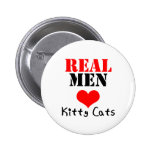 Real Men Heart (Love) Kitty Cats Pinback Button