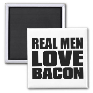 Real Men Love Bacon Square Magnet