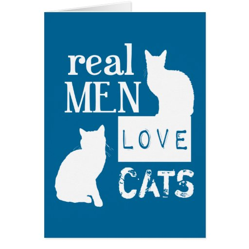 Real Men Love Cats (available in all colours) Greeting Card