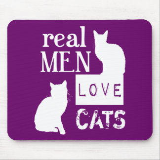 Real Men Love Cats (available in all colours) Mouse Mat