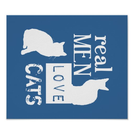 Real Men Love Cats (available in all colours) Print