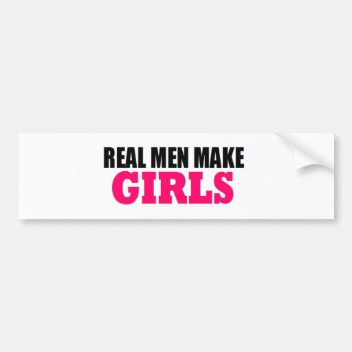 REAL MEN MAKE GIRLS BABY DADDY NEW FATHER BUMPER STICKER