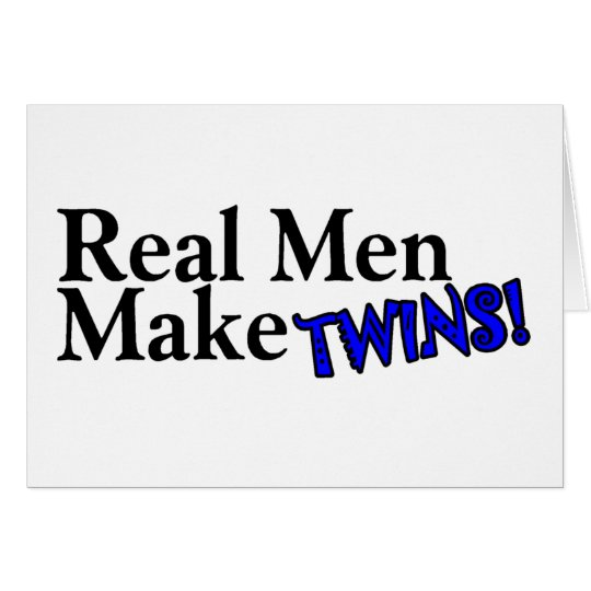 Real Men Make Twins (B) Greeting Card
