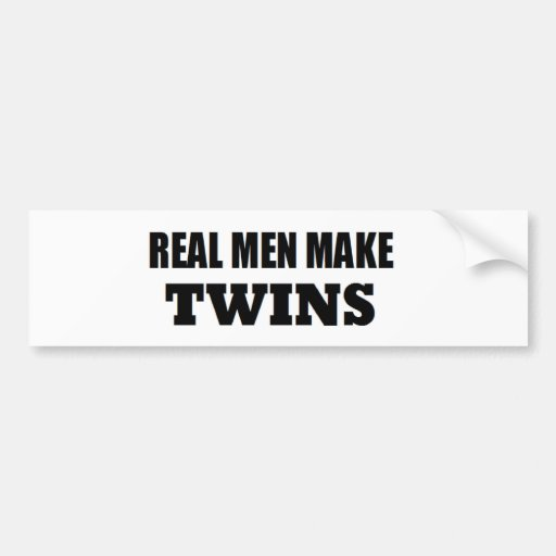 REAL MEN MAKE TWINS BABY DADDY NEW FATHER BUMPER STICKER