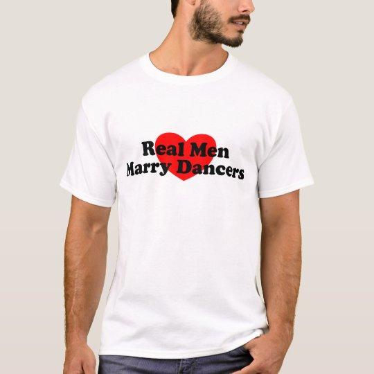 Real Men Marry Dancers T-Shirt