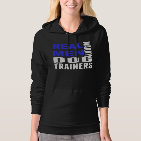 Real Men Marry Dog Trainers Hoodie