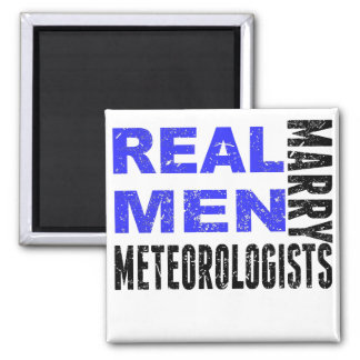 Real Men Marry Meteorologists Square Magnet