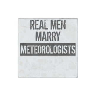 Real Men Marry Meteorologists Stone Magnet
