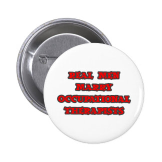 Real Men Marry Occupational Therapists 6 Cm Round Badge