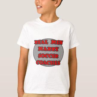 Real Men Marry Soccer Coaches T-Shirt