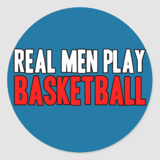 Real Men Play Basketball Round Stickers