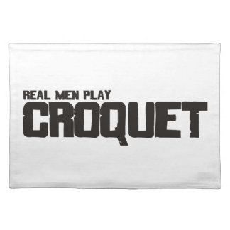 Real Men Play Croquet Placemats