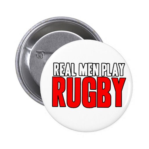 Real Men Play Rugby Pinback Button