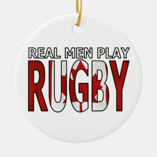 Real men play rugby Canada Christmas Ornament