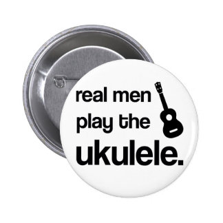 REAL MEN PLAY THE UKULELE BUTTONS