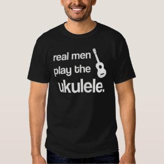 REAL MEN PLAY THE UKULELE SHIRTS