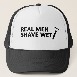 Real Men Shave Wet Trucker Hat