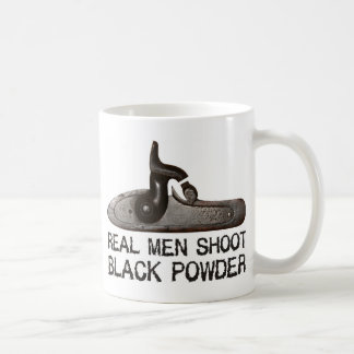 Real men shoot Black Powder, target shooting rifle Coffee Mug