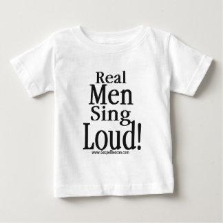 Real Men Sing Loud Baby T-Shirt