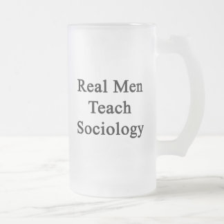 Real Men Teach Sociology Frosted Glass Beer Mug