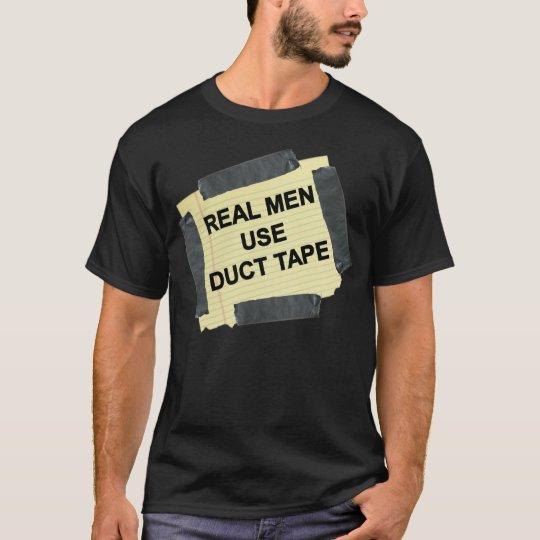 Real Men Use Duct Tape Men's T-Shirt