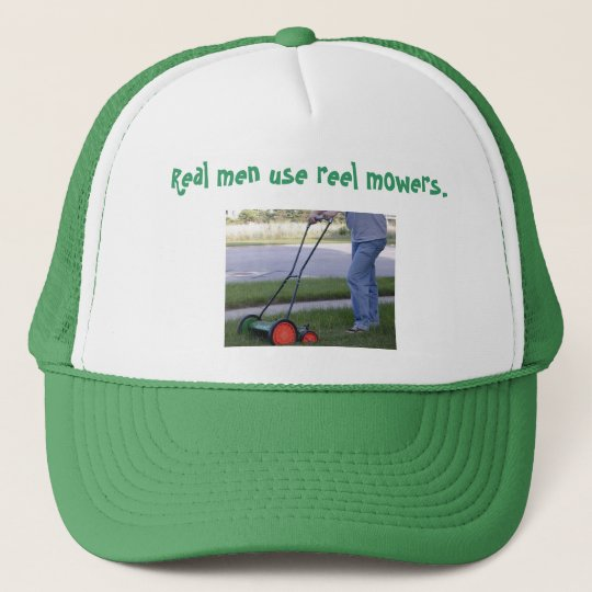 """Real men use reel mowers"" hat"